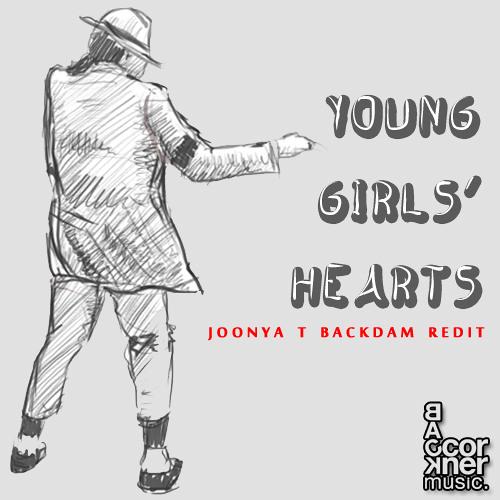 Young Girls Hearts (Joonya T Backdam Redit)