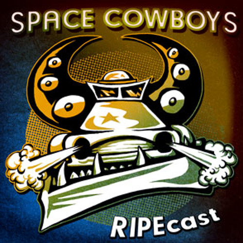 SPACE COWBOYS RIPEcast (2014 - 15)