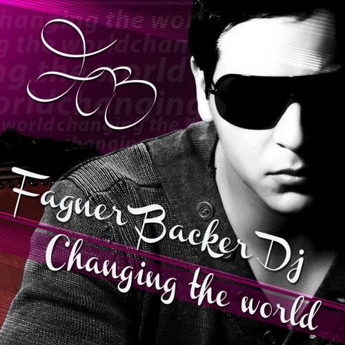 Fagner Backer | DJ - Changing the World!