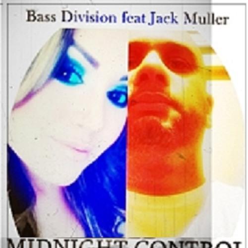 Bass Division - Feat Jack Muller - Midnight Control (Original Mix)