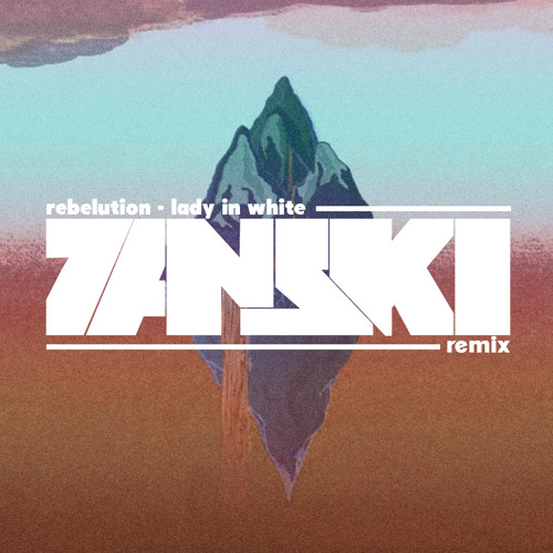 Rebelution - Lady In White (Zanski Remix)