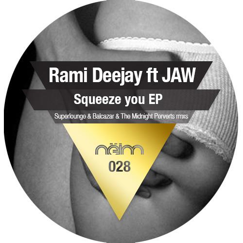 [Neim028] Rami Deejay ft JAW - Squeeze you (Original mix)