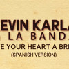 Kevin Karla & La Banda -  Give Your Heart a Break (Spanish Version)