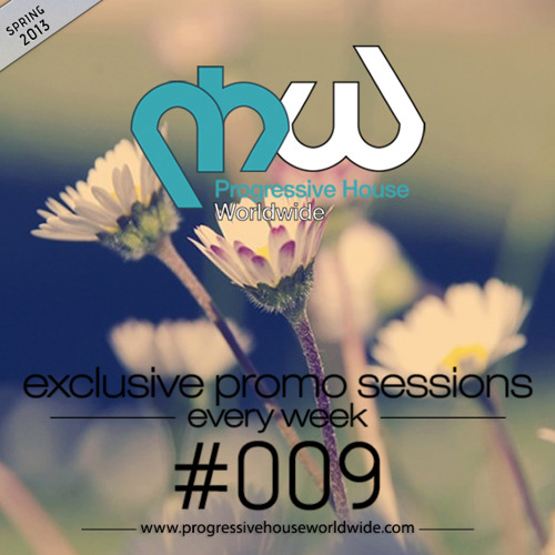 Progressive House Worldwide – PHW Promo Session 009 – 2013