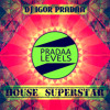 DJ Igor PradAA - House Superstar (Original Mix) [Pradaa Levels]