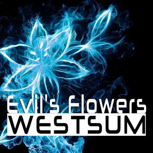 WESTSUM - Evil's Flowers
