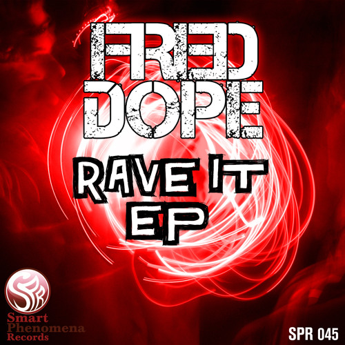 Fred Dope - Rave It [OUT on BEATPORT!]
