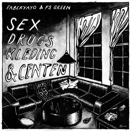 Faberyayo - Sex, Drugs, Kleding & Centen