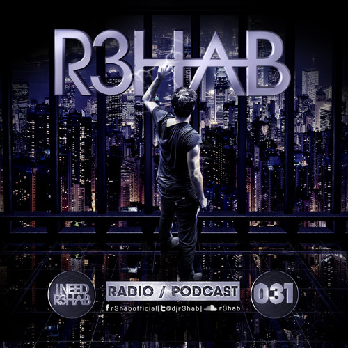 R3HAB - I NEED R3HAB 031 (Including Guestmix Lucky Date)