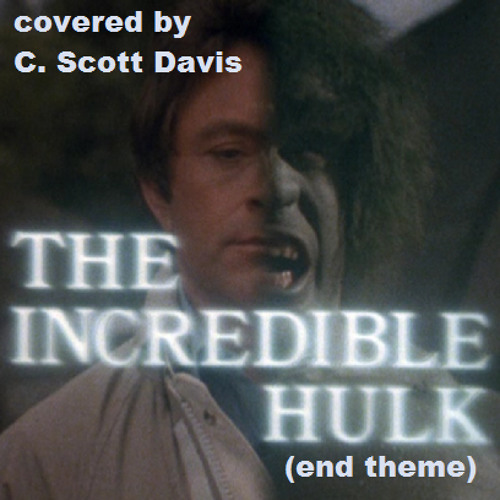 The Incredible Hulk (end theme)