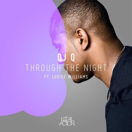 DJ Q feat. Louise Williams - Through The Night [LOC012]