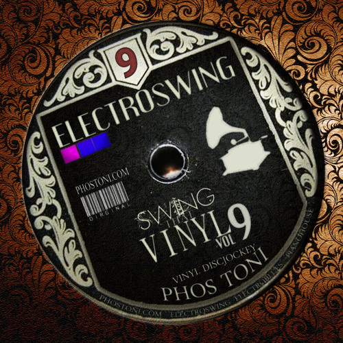SWING THAT VINYL VOL 09 - PHOS TONI  ( ELECTRO-SWING VINYL-MIX )