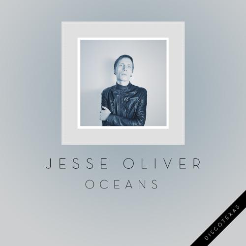 DT034 - Jesse Oliver  - Oceans