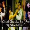 Chori Chori Chupke Se - ( Lucky Remix ) - Dj Shekhar
