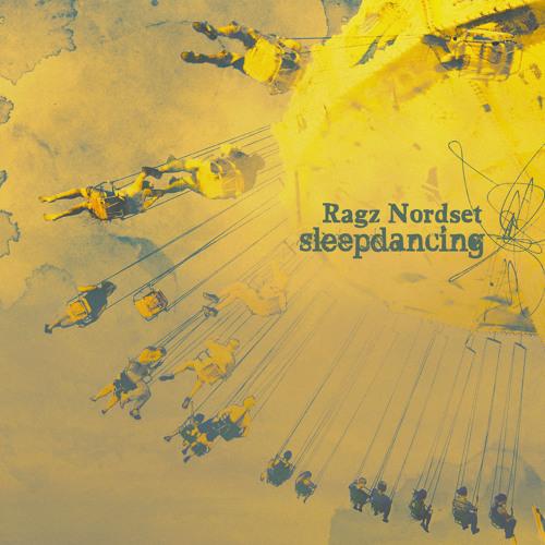 RAGZ NORDSET - 'Sleepdancing' [NUNS003]