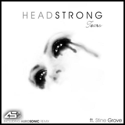 Headstrong feat. Stine Grove - Tears (Aurosonic Mix)