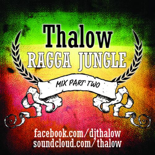 Thalow - Ragga Jungle Mix part 2