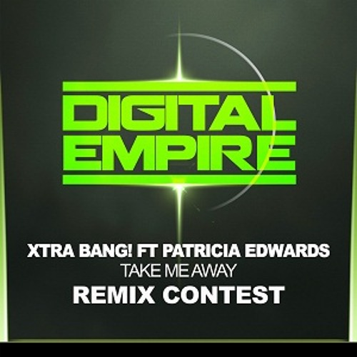 Xtra Bang!  feat. Patricia Edwards - Take Me Away ENDS CLOSED !