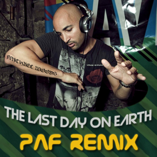 Michael Woods feat. Duvall - The Last Day On Earth (Paf Remix)