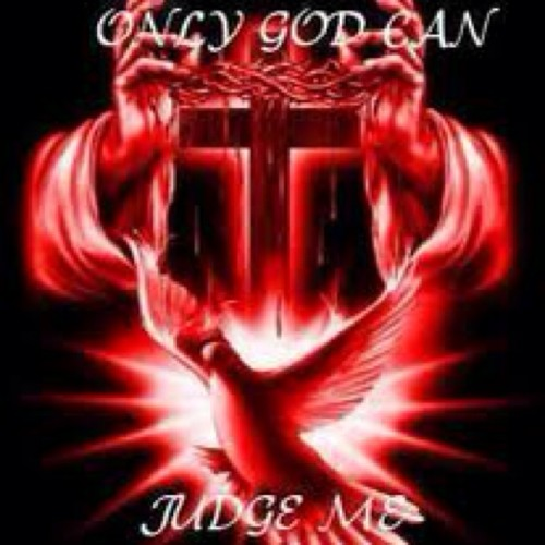 Only God Could Judge Me(Produced By:P.Mac aka Big HisT. the Miracle)N.E.G