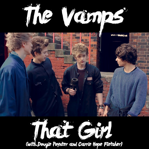 The Vamps - That Girl