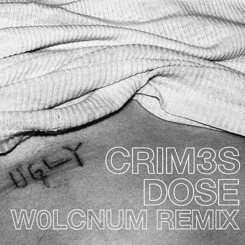 CRIM3S - DOSE (W0LCNUM Remix)