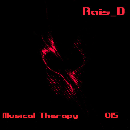 Rais D - Musical Therapy #015