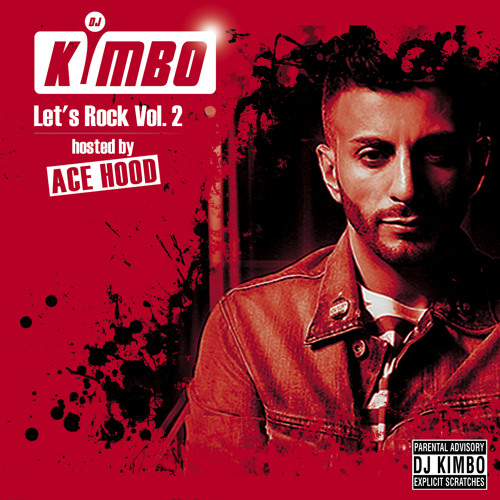 DJ KIMBO - LET'S ROCK VOL. 2 - HOSTED BY ACE HOOD