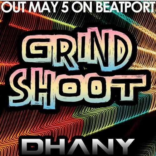 Dhany - Grind Shoot (Original Mix)