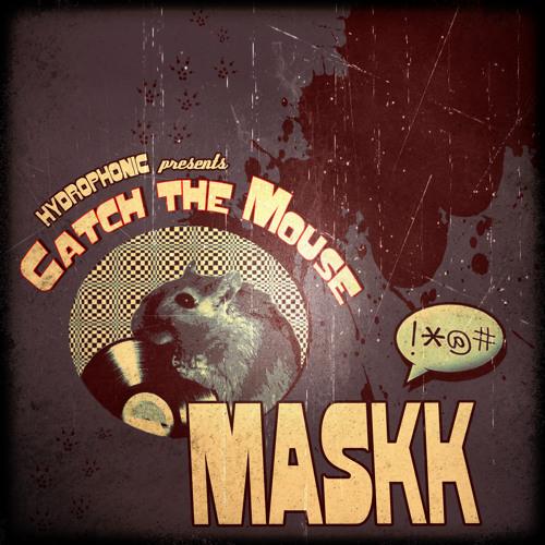 "hydrophonic 19 sampler ""catch the mouse"" by maskk"