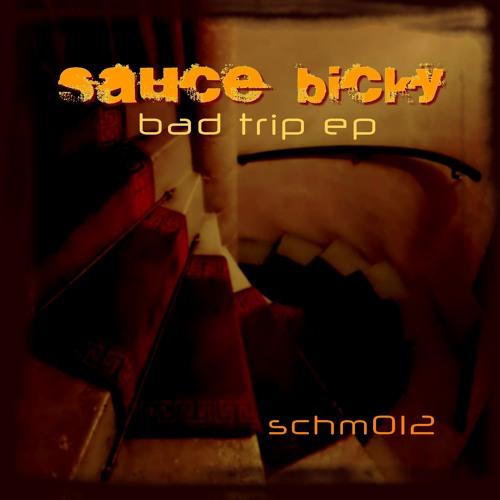 sauce bicky - bad trip (original mix)