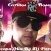 Se Te Escapa - Carlitos Rossy Ft. Genio & Baby Jhonny Mix By Dj Paradisiaco