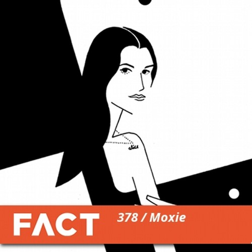 FACT mix 378 - Moxie (Apr '13)