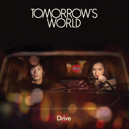 Tomorrows World- 'Drive' (into the night. version)