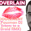 Overlain-Doucement (Fausman DJ listens to a Droid RMX)