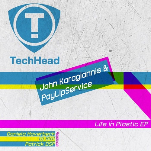 John karagiannis & PayLipService - Life in plastic EP (Snippet)