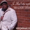 """J. RED (the nephew) """"My Good Thang""""/Soul Mop Music Group"""