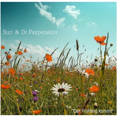 Suri & Dr.Psyperaktiv - Der Frühling kommt