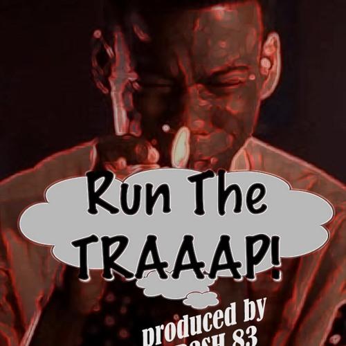 RUN THE TRAAAAP!
