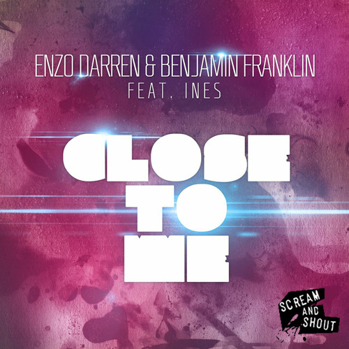 Enzo Darren & Benjamin Franklin feat. Ines - Close To Me (Out Now)