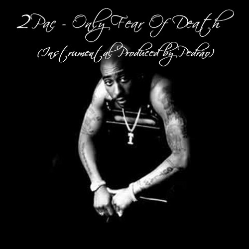 2pac - Only Fear Of Death (Instrumental Produced by PEDRAO)