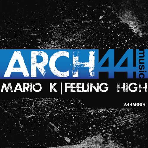 Mario K - Body Trippin (out on Arch44 Music)