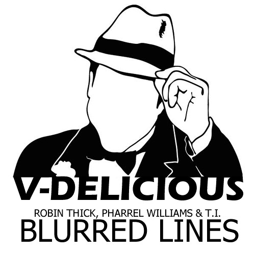 Robin Thick - Blurred Lines (V-Delicious Bootleg) READ DISCRIPTION FOR DOWNLOAD! OR PUSH DOWNLOAD