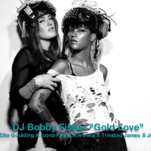 Gold Love (Alex Metric X Ellie Goulding X Icona Pop X Krewella X Trinidad James X Justin Timberlake)