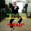 NRC DJ™ Mr.Z Ft [Younk SBD™]  • Gangnam Style Is Dead