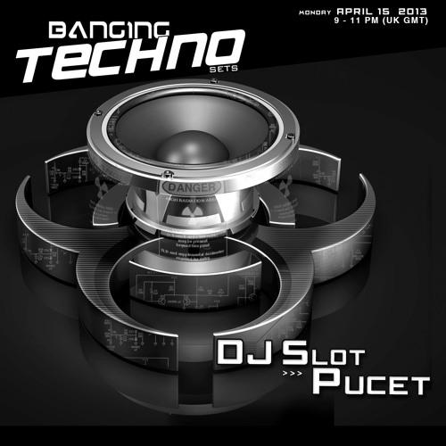 Banging Techno sets 053 >> DJ Slot // Pucet