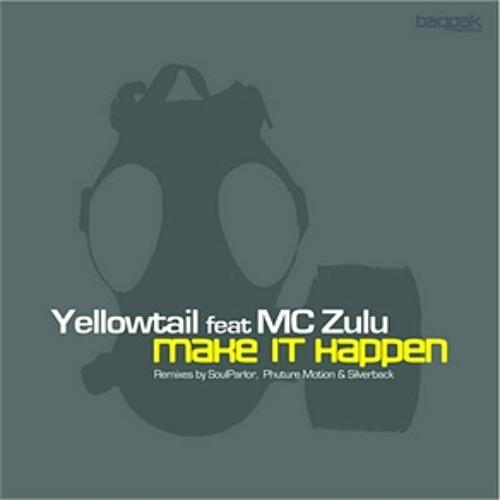 Yellowtail feat. MC Zulu - Make It Happen (SoulParlor RiotWorldWide Remix)