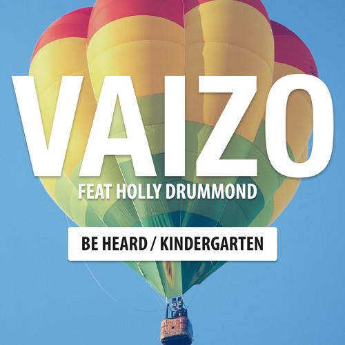 Vaizo - Be Heard (feat. Holly Drummond)
