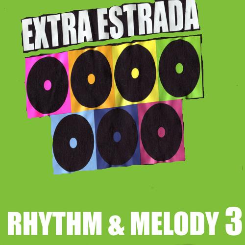 RHYTHM & MELODY by EXTRA ESTRADA - part 3-(Various Ariststs)