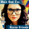 Stefan Stürmer - Hola Que Tal (Video Edit)